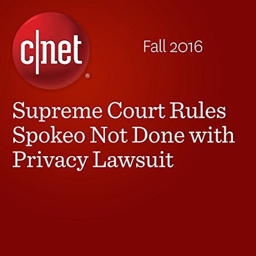 Supreme Court Rules Spokeo Not Done with Privacy Lawsuit audiobook cover art