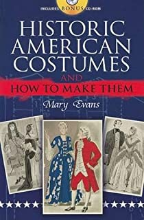 Historic American Costumes and How to Make Them (Dover Fashion and Costumes)