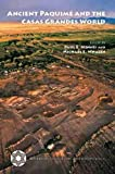 Ancient Paquimé and the Casas Grandes World (Amerind Studies in Archaeology)