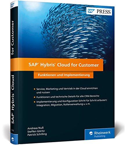SAP Hybris Cloud for Customer: C4C für Vertrieb, Marketing und Service konfigurieren und einsetzen (SAP PRESS)