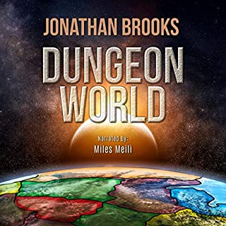 Dungeon World     A Dungeon Core Experience              Written by:                                                                                                                                 Jonathan Brooks                               Narrated by:                                                                                                                                 Miles Meili                      Length: 9 hrs and 17 mins     3 ratings     Overall 5.0