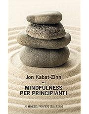 Mindfulness per principianti. Nuova ediz. Con Contenuto digitale per accesso on line