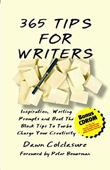 365 Tips for Writers: Inspiration, Writing Prompts and Beat the Block Tips... by [Dawn Colclasure]