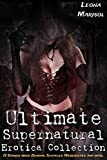 Ultimate Supernatural Erotica Collection: 12 Stories about Demons, Tentacles, Werewolves, and more...
