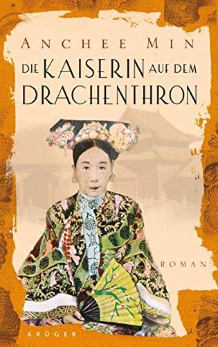 Die Kaiserin auf dem Drachenthron: Roman