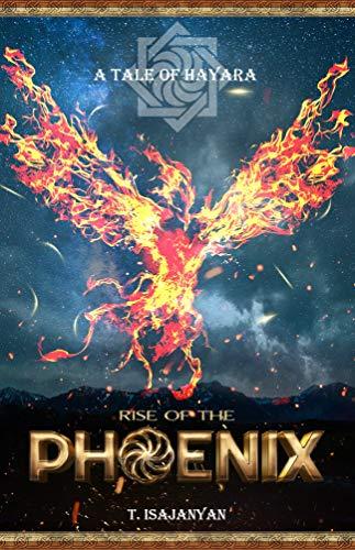 Rise of the Phoenix: An Ancient Armenian Mythological Fantasy Saga (A Tale of Hayara Book 1)