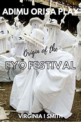 Adimu Orisa Play - Origin of the Eyo Festival (English Edition)