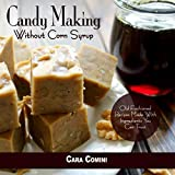 Best Corn Syrups - Candy Making Without Corn Syrup: Old fashioned recipes Review
