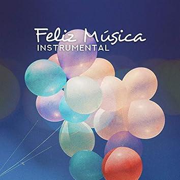 Feliz Música Instrumental: Energía Positiva, Meditacion de la Mañana, Liberacion de Endorfinas