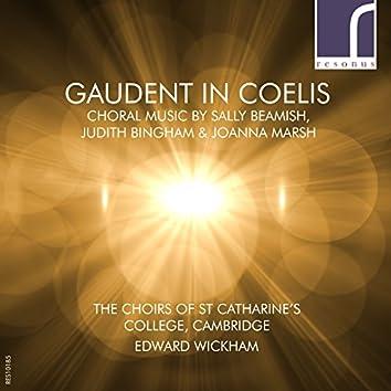 Gaudent in Coelis: Choral Music by Sally Beamish, Judith Bingham & Joanna Marsh