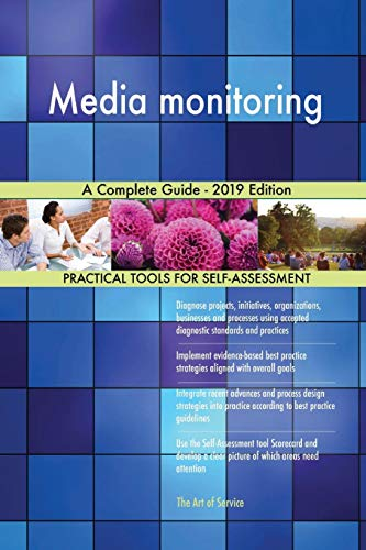 Media monitoring A Complete Guide - 2019 Edition