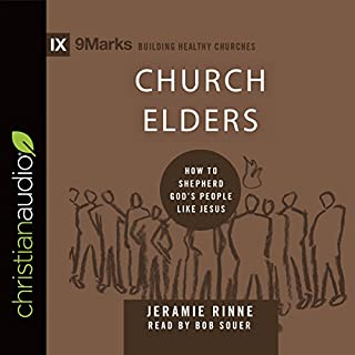 Church Elders: How to Shepherd God's People Like Jesus cover art