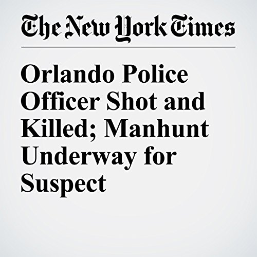 Orlando Police Officer Shot and Killed; Manhunt Underway for Suspect copertina