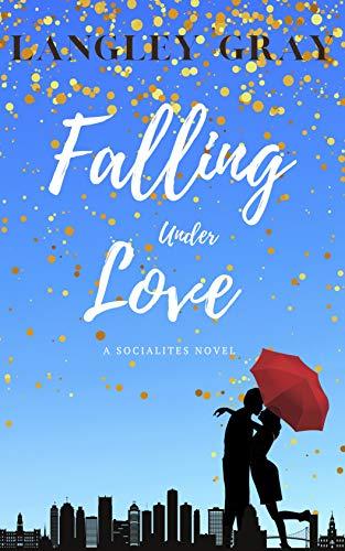Falling Under Love: Winnie Whitman (The Socialites Book 1)