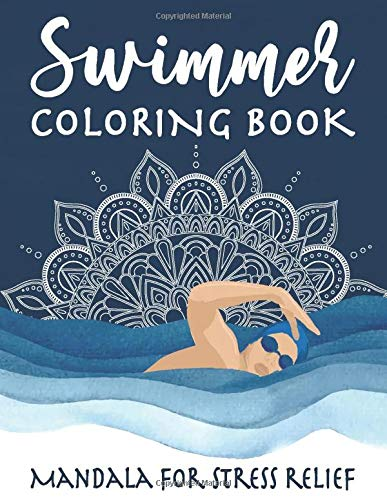 Swimmer Coloring Book - Mandala For Stress Relief: Swimmer Gift, Mandala Coloring Books for Adults Relaxation with Motivational Sayings, Swim Coach and Senior swimmer gift
