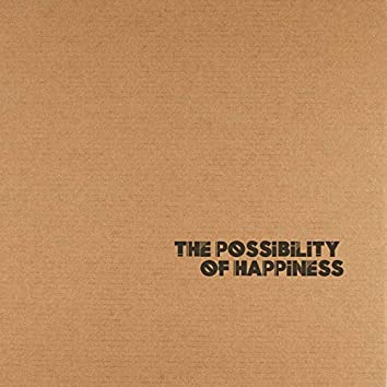 The Possibility of Happiness