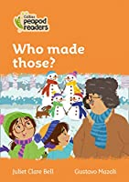 Level 4 – Who made those? (Collins Peapod Readers)