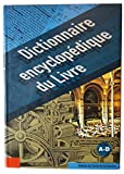 Dictionnaire encyclopédique du Livre - Volume 1, A-D