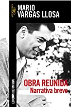 Obra reunida / Compiled Works: Narrativa breve / Brief Narrative (Textos de Escritor) (Spanish Edition)