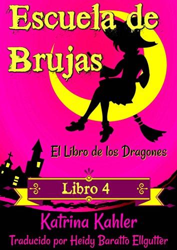 Escuela de Brujas -  Libro 4:  El Libro de los Dragones