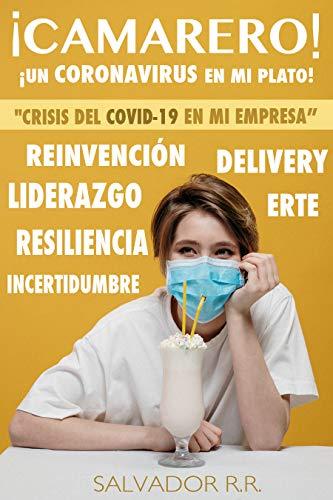 CAMARERO hay un CORONAVIRUS en mi plato: Liderazgo y crisis COVID-19 en mi empresa (Spanish Edition)