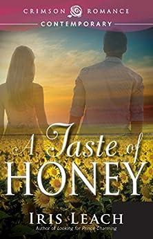 A Taste of Honey (Crimson Romance) by [Iris Leach]