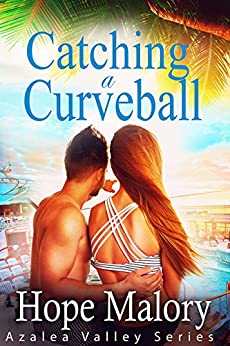 Catching a Curveball (Azalea Valley Series Book 4) by [Hope Malory]