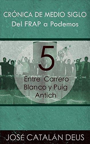 Entre Carrero Blanco y Puig Antich (Del FRAP a Podemos. Crnica de medio siglo n 5)