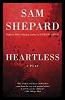 Heartless: A Play by Sam Shepard(2013-10-08)