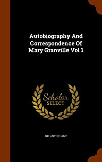 Autobiography And Correspondence Of Mary Granville Vol 1