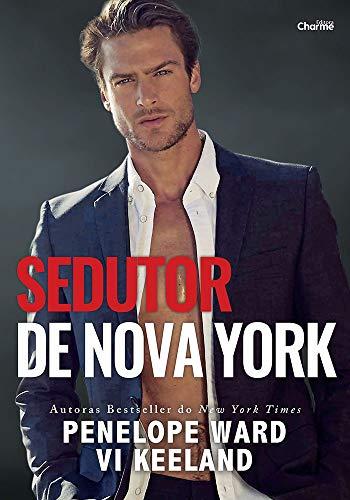 Sedutor de Nova York por [Penelope Ward, Vi Keeland, Editora Charme]