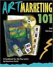 Art Marketing 101, Third Edition: A Handbook for the Fine Artist (Art Marketing 101: A Handbook for the Fine Artist)