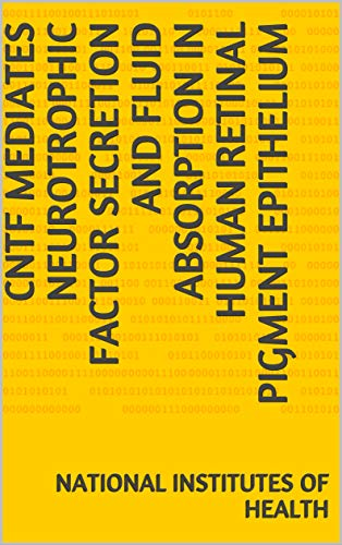 CNTF Mediates Neurotrophic Factor Secretion and Fluid Absorption in Human Retinal Pigment Epithelium (English Edition)