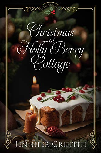 Christmas at Holly Berry Cottage: A Brother's Best Friend Romance (Sugarplum Falls Romances Book 1) (English Edition)