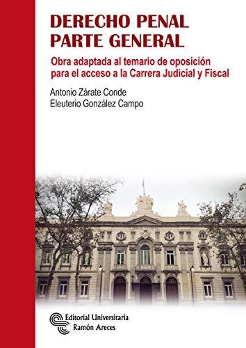 Derecho Penal. Parte General: Obra adaptada al temario de oposición para el acceso a la Carrera Judicial y Fiscal (Manuales)