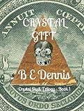 Crystal Gift (Crystal Skull Trilogy Book 1) (English Edition)
