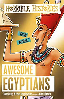 Horrible Histories: The Awesome Egyptians by [Terry Deary, Martin Brown]