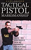 Tactical Pistol Marksmanship: How to Improve Your Combat Shooting Skills - Gabe Suarez