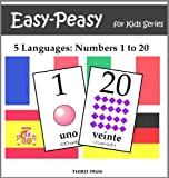 5 Languages: Numbers from 1 to 20 - Spanish, French, German, Italian & Portuguese (Easy-Peasy For Kids Series)
