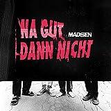 Madsen: Na Gut Dann Nicht (Audio CD)