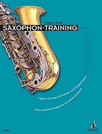 SAXOPHONE TRAINING SAX DAILY EXERCISES FOR BEGINNERS AND ADVANCED PLAYERS by Heinz Both (2000-04-01)