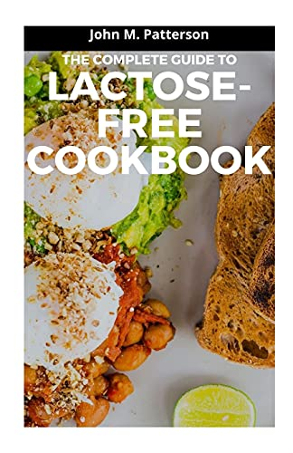 THE COMPLETE GUIDE TO LACTOSE-FREE COOKBOOK