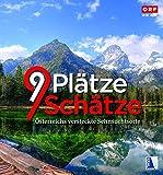 9 Plätze 9 Schätze (Ausgabe 2019): Band V: Österreichs versteckte Sehnsuchtsorte