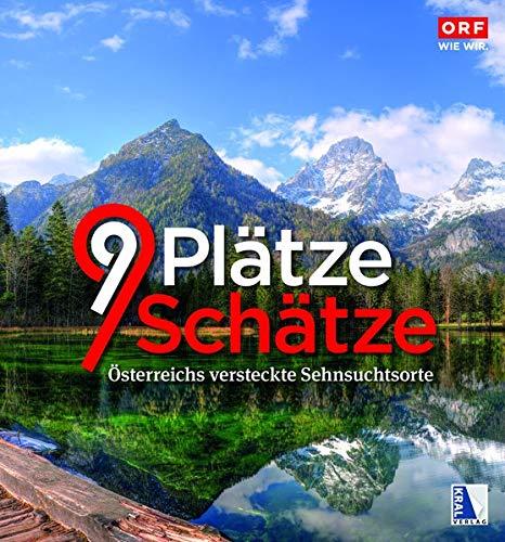 Preisvergleich Produktbild 9 Plätze 9 Schätze (Ausgabe 2019): Band V: Österreichs versteckte Sehnsuchtsorte