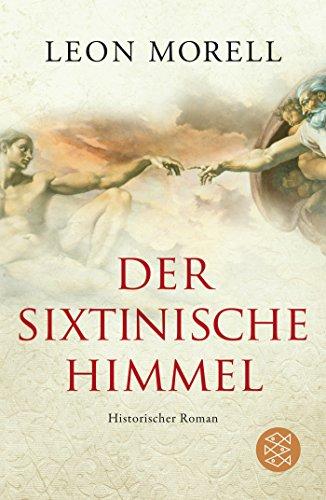 Der sixtinische Himmel: Historischer Roman