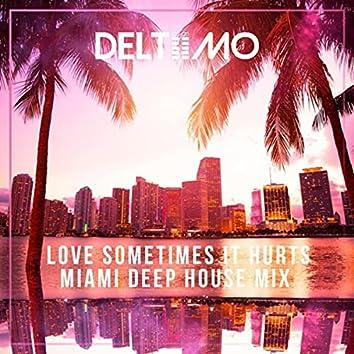Love Sometimes It Hurts (Miami Deep House Mix)