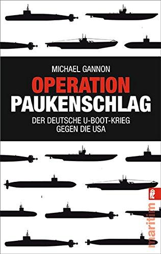 Operation Paukenschlag: Der deutsche U-Boot-Krieg gegen die USA