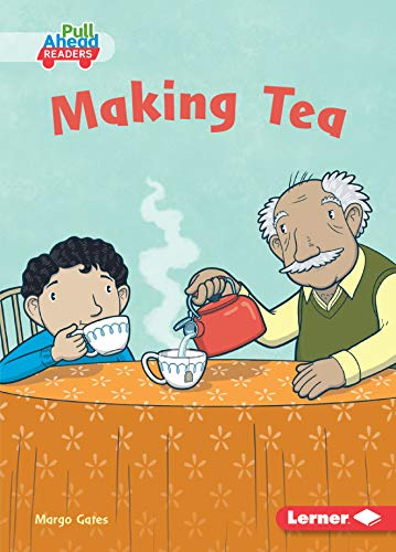 Making Tea (Science All Around Me (Pull Ahead Readers ― Fiction))