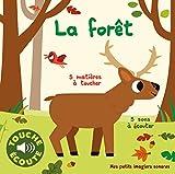 La Forêt - 5 Matières à Toucher, 5 Sons à Écouter (Livre Sonore)