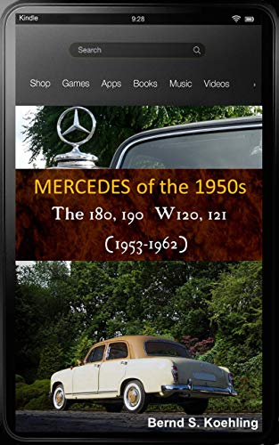 Mercedes-Benz, The 1950s, 180 and 190 W120/W121 Ponton with buyer's guide and chassis number, data card explained: From the 180 to the 190D with many recent ... includes the suspension (English Edition)